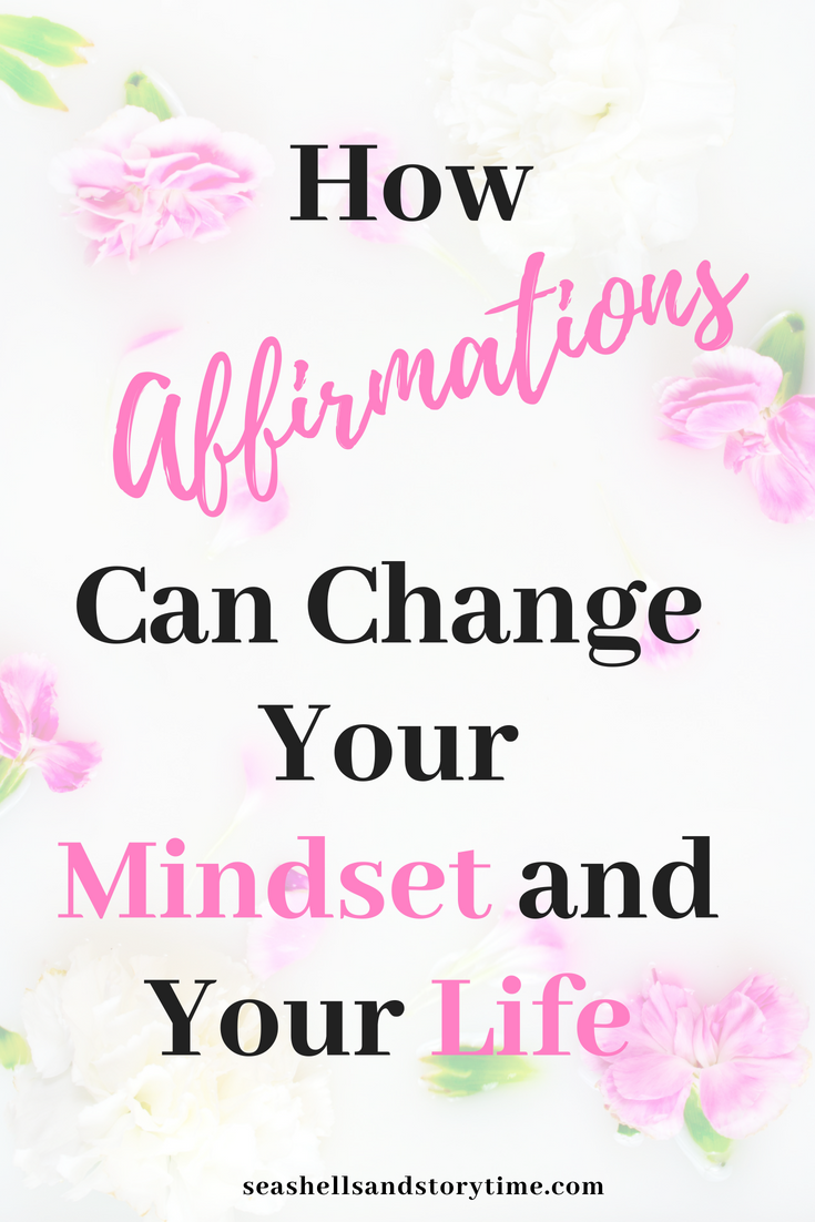 How you can use affirmations to change your mindset, think more positively, and live life on your terms