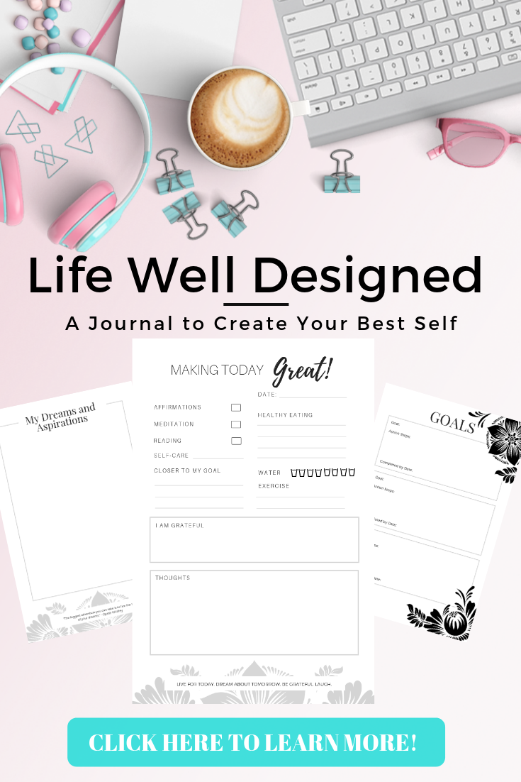 The Life Well Designed Journal help you prioritize your self-care and wellness goals.