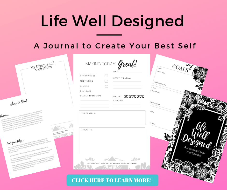 Are you looking to hold yourself accountable for your self-care, health and wellness. The Life Well Designed Journal is designed to help you live your best life.